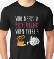 Who Needs A Boyfriend Hamster Coffee Unisex T-Shirt