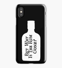 Why Is The Rum Gone? (White) iPhone Case/Skin