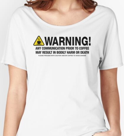Coffee Warning Women's Relaxed Fit T-Shirt