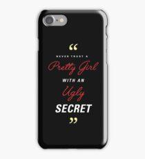 Pretty Girl. Ugly Secret. iPhone Case/Skin