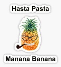 Hasta pasta manana banana Sticker