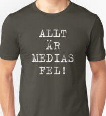 Allt är medias fel! T-Shirt