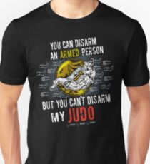 You can't disarm my Judo! Unisex T-Shirt