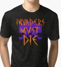 INVADERS MUST DIE II Tri-blend T-Shirt