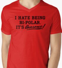 I Hate Being Bipolar Mens V-Neck T-Shirt