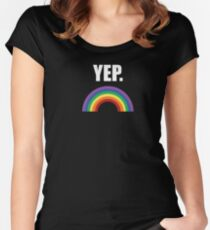 YEP. Funny LGBT Pride  Women's Fitted Scoop T-Shirt