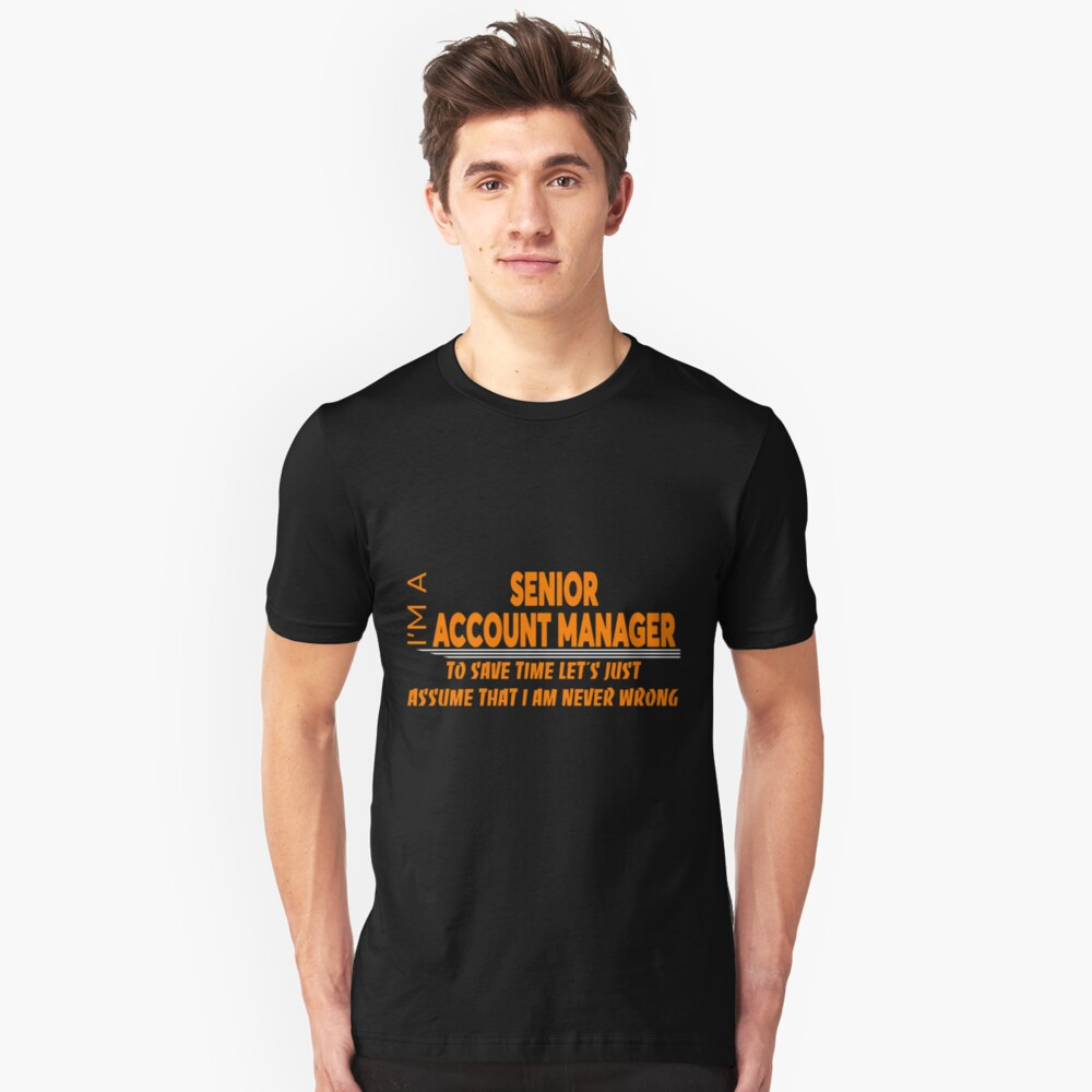 SENIOR ACCOUNT MANAGER Unisex T-Shirt Front