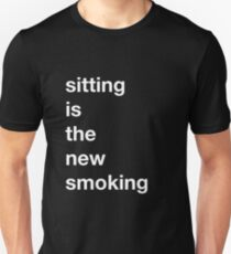 Sitting is the new Smoking (Alternate Color Scheme) Unisex T-Shirt