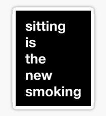 Sitting is the new Smoking (Alternate Color Scheme) Sticker