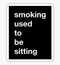 Smoking used to be Sitting (Alternate Color Scheme) Sticker
