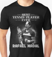 Rafa nadal The Best Unisex T-Shirt