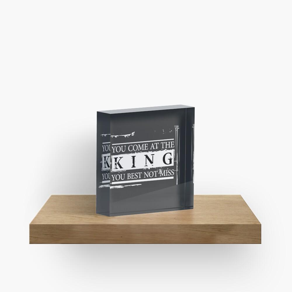 """""""Du kommst zum König, du bist am besten nicht"""" - The Wire (Light) Acrylblock"""
