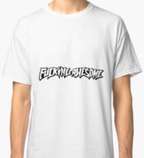 Fucking Awesome Classic T-Shirt