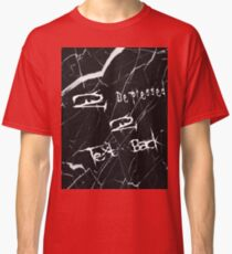 2 depressed 2 text back shattered Classic T-Shirt