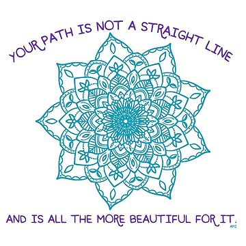 Your path is not in a straight line by BreatheMia