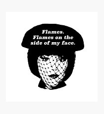 Flames on the Side of My Face Photographic Print