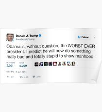 Donald Trump - Obama is the Worst President Ever Poster