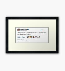Donald Trump - We Are Not A Democracy! Framed Print
