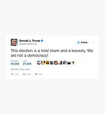 Donald Trump - We Are Not A Democracy! Photographic Print