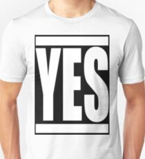 """YES - The """"Yes"""" Shirt for bold affirmations! (White Text on Black) T-Shirt"""