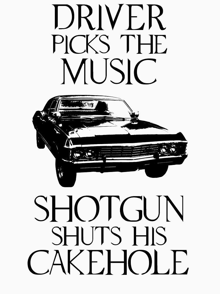 Driver picks the music, shotgun shuts his cakehole (Supernatural) | Baseball  Sleeve