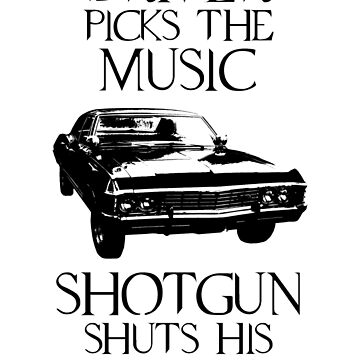 Driver picks the music, shotgun shuts his cakehole (Supernatural) by bittercreek