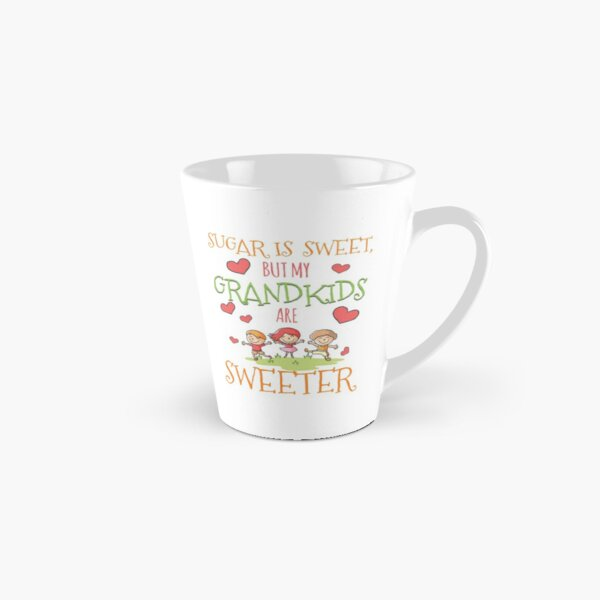 Sugar Is Sweet, but My Grandkids Are Sweeter Tall Mug