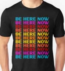 Camiseta ajustada Be Here Now Camiseta