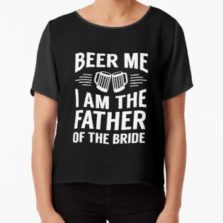 a3eee50f Beer Me I'm The Father of the Bride Funny Cheer
