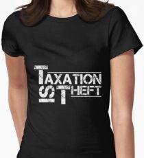 Taxation Is Theft Shirt Women's Fitted T-Shirt