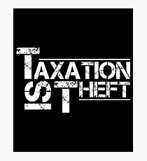 Taxation Is Theft Shirt Photographic Print
