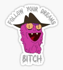 "Scary Terry - ""Follow Your Dreams, Bitch"" Sticker"
