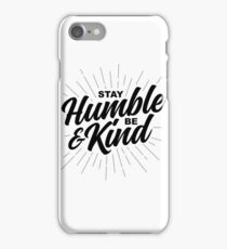 Stay Humble & Be Kind iPhone Case/Skin