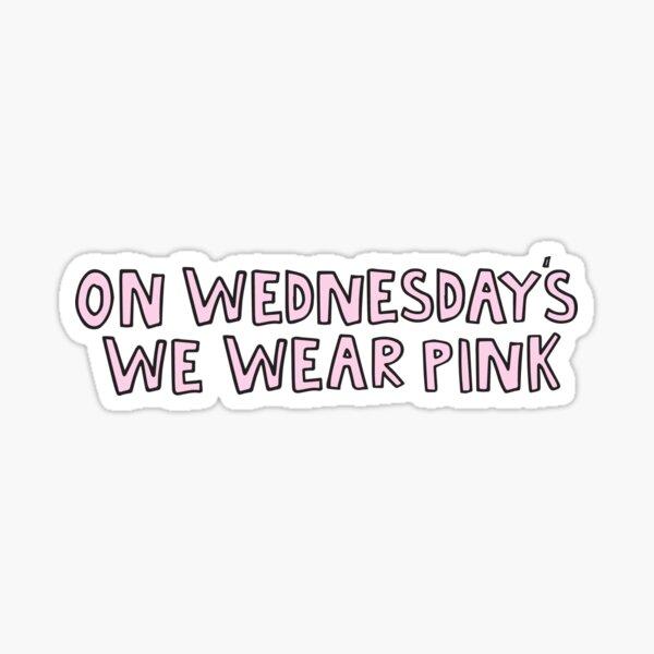 On Wednesday's We Wear pink Sticker