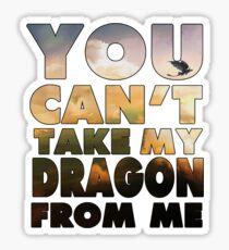 Can't Take My Dragon Sticker
