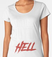 Straight out of hell Women's Premium T-Shirt