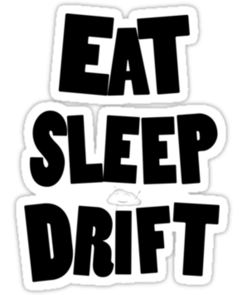 Quot Eat Sleep Drift Drag Racing Race Car Tshirt Quot By