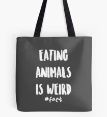 Eating Animals Is Weird Tote Bag