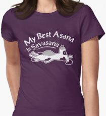 Yoga: My best asana is savasana Womens Fitted T-Shirt