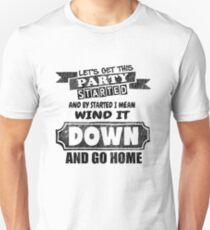 Let's Get This Party Started -  Funny Saying T-Shirt Unisex T-Shirt
