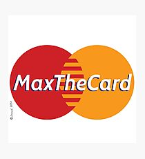 Mastercard Logo Spoof - Max The Card ! Photographic Print