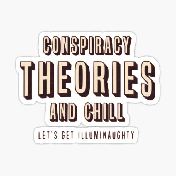 Conspiracy Theories & Chill Sticker