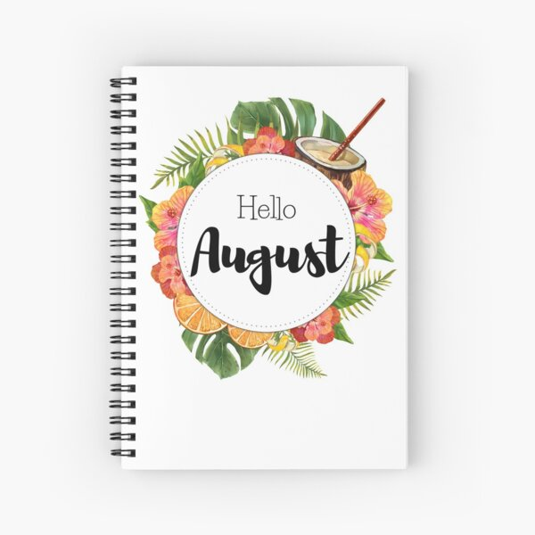Hello August - monthly cover for planners, bullet journals Spiral Notebook