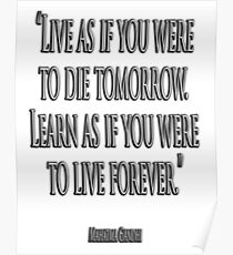 GANDHI, LIVE, LEARN, 'Live as if you were to die tomorrow. Learn as if you were to live forever.' Poster