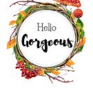 Hello Gorgeous - forest  theme watercolor design by vasylissa