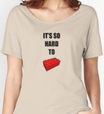 It's so hard to let go - a lego pun Women's Relaxed Fit T-Shirt