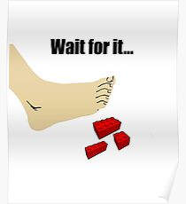 Wait for It - Lego Pain is Real Poster