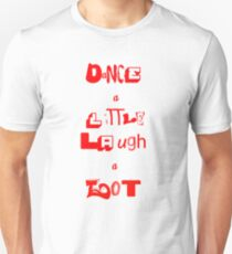Dance a litle Laugh a lot T-Shirt