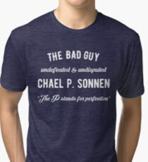 Chael Sonnen Bad Guy Quote Tri-blend T-Shirt