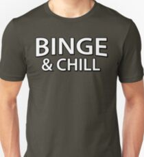 Binge And Chill Unisex T-Shirt